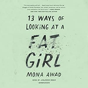 13 Ways of Looking at a Fat Girl Audiobook