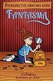 Sterling y el caso del niño fantasma: Libro Infantil / Juvenil - Novela Suspense / Humor - A partir de 8 años (Sterling Pitt quiere ser detective) (Spanish Edition)