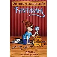 Sterling y el caso del niño fantasma: Libro Infantil / Juvenil - Novela Suspense / Humor - A partir de 8 años (Sterling Pitt quiere ser detective)