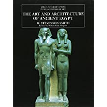 The Art and Architecture of Ancient Egypt (The Yale University Press Pelican History of Art)