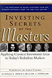 img - for Investing Secrets of the Masters: Applying Classical Investment Ideas to Today's Turbulent Markets by Charles E. Babin (1999-08-31) book / textbook / text book