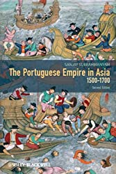The Portuguese Empire in Asia, 1500-1700: A Political and Economic History