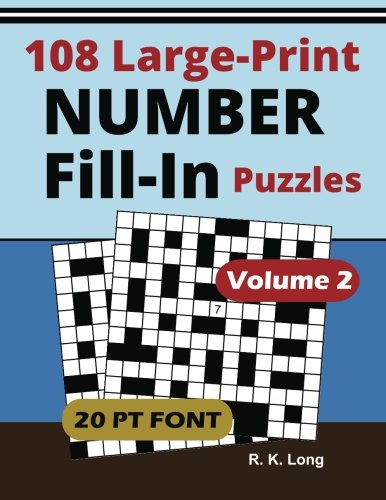 Large Print Number Fill-Ins, Volume 2: 108 Number Fill-In Puzzles in Large 20-point Font, Great for All Ages