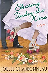 Skating Under the Wire: A Mystery (Rebecca Robbins Mysteries)