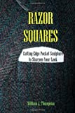 Razor Squares: Cutting-Edge Pocket Sculpture to Sharpen Your Look, William J. Thompson, 0557552885