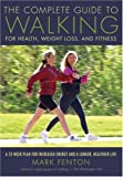 The Complete Guide to Walking, New and Revised: For Health, Weight Loss, and Fitness (Walking Magazine)