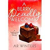 A Berry Deadly Welcome: A Humorous Cozy Mystery (Kylie Berry Mysteries Book 1)