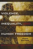 Violence, Inequality, and Human Freedom, Iadicola, Peter and Shupe, Anson, 1442209496