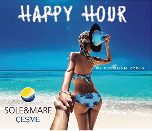 (Happy Hour Sole-Mare Cesme)