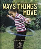 Ways Things Move, Robin Nelson, 0822551365