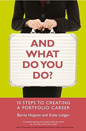 Download And What Do You Do?: 10 Steps to Creating a Portfolio Career PDF