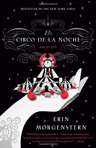 Book cover from El circo de la noche (Spanish Edition) by Morgenstern Erin (2012-02-21) Paperback by Erin Morgenstern