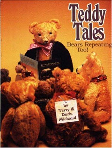 Teddy Tales -- Bears Repeating, Too!