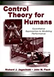 Control Theory for Humans: Quantitative Approaches to Modeling and Performance: 1st (First) Edition