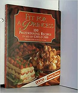 Fit for a princess 100 prize winning recipes in aid of child 2000 fit for a princess 100 prize winning recipes in aid of child 2000 amazon prima 9780340531617 books forumfinder Image collections