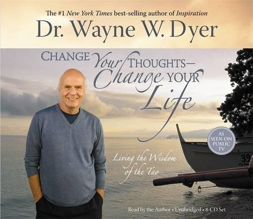 Download Change Your Thoughts - Change Your Life, 8-CD set: Living the Wisdom of the Tao