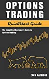 Options Trading: QuickStart Guide - The Simplified Beginner's Guide to Options Trading -  Everything You Need To Know To Get You Started With Option Investing ... & Money Investing Analysis & Strategy)