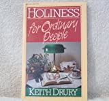 Holiness for Ordinary People, Keith W. Drury, 0310207312