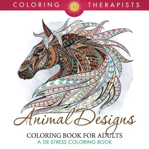 Animal Designs Coloring Book For Adults - A De-Stress Coloring -