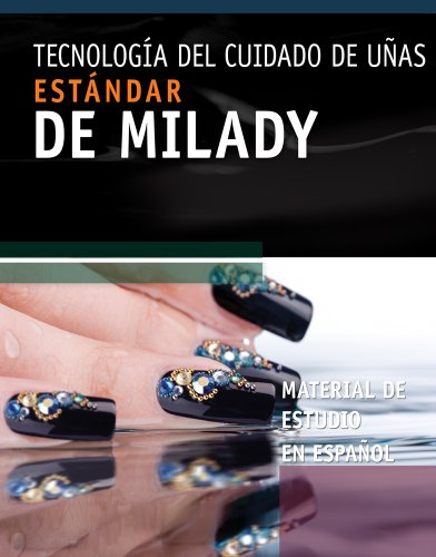 Estandar de Milady material de estudio sobre tecnologia del cuidado de las unas / Milady's Standard Nail Technology, Study Resource