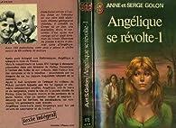 Angélique se révolte, tome 1 par Serge Golon