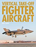 Vertical Take-Off Fighter Aircraft, Bill Rose, 1906537399