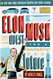 Elon Musk and the Quest for a Fantastic Future Young Readers' Edition