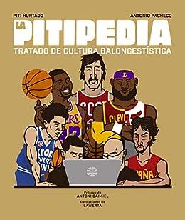 Amazon.com: La Pitipedia: Tratado de cultura baloncestística ...