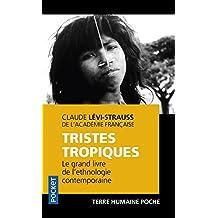 Tristes tropiques: Le grand livre de l'ethnologie contemporaine