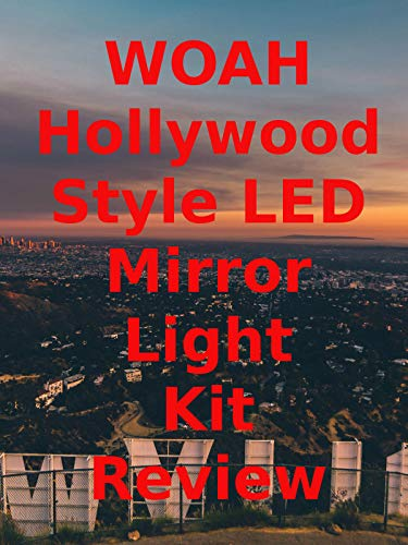 Review-Woah-Hollywood-Style-LED-Mirror-Light-Kit-Review
