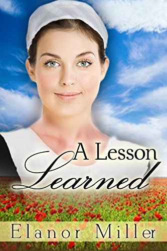 A Lesson Learned (Fairfield Amish Romance: Lessons of Love Short Stories Book 2) by [Miller, Elanor]