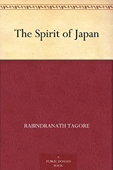 The Spirit of Japan by [Tagore, Rabindranath]