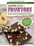Lecker ohne... Fruktose: Genussvoll essen trotz Fruktoseunverträglichkeit. Die besten Rezepte - süßer Genuss ohne Fruchtzucker. In Kooperation mit ... für Nahrungsmittel-Unverträglichkeiten.