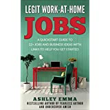 Legit Work-At-Home Jobs: A Quickstart Guide to 22+ Jobs and Business Ideas with Links To Help You Get Started
