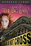 Crime in the Big Easy, Deborah Lynne, 1602903441