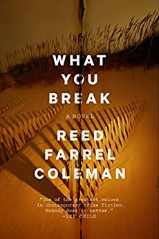 What You Break (A Gus Murphy Novel) by [Coleman, Reed Farrel]