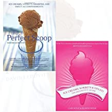 Perfect Scoop and Ice Creams, Sorbets and Gelati 2 Books Bundle Collection - Ice Creams, Sorbets, Granitas and Sweet Accompaniments, The Definitive Guide by David Lebovitz (2016-11-09)