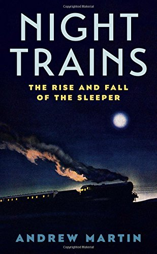 Night Trains: The Rise and Fall of the Sleeper (Railway Sleeper)