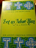 Let Us Adore Him, William A. Poovey, 0806612290