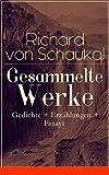 Gesammelte Werke: Gedichte + Erzählungen + Essays: Über 120 Titel in einem Buch
