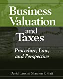img - for Business Valuation and Taxes: Procedure, Law, and Perspective book / textbook / text book