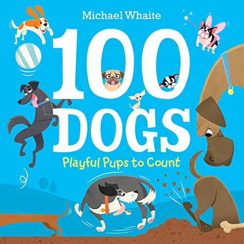 Book Cover: 100 Dogs: Playful Pups to Count