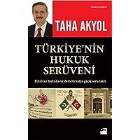 Türkiye'nin Hukuk Serüveni: Fıkıhtan Hukuka ve Demokrasiye Geçiş Sorunları