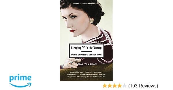 5aa441ebfc9 Amazon.com  Sleeping with the Enemy  Coco Chanel s Secret War  (8601410447328)  Hal Vaughan  Books