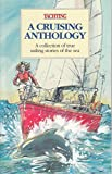 img - for A Cruising Anthology: A Collection of True Sailing Stories of the Sea book / textbook / text book