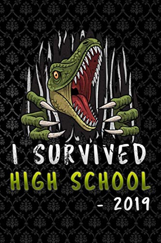 i survived high school 2019: T rex dinosaurs graduation Lined Notebook / Diary / Journal To Write In 6
