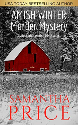 Amish Winter Murder Mystery (Ettie Smith Amish Mysteries Book 19) (The Story Of Samantha Smith)
