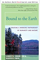 Bound to the Earth: Creating a Working Partnership of Humanity and Nature Paperback