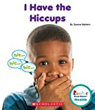 I Have the Hiccups (Rookie Read-About Health (Paperback))