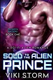 Sold to the Alien Prince: A Sci-Fi Alien Romance (Zalaryn Raiders Book 1)
